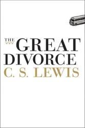 C. S. Lewis: The Great Divorce