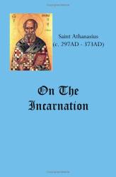 Saint Athanasius: On The Incarnation