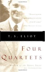 T. S. Eliot: Four Quartets