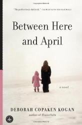 Deborah Copaken Kogan: Between Here and April