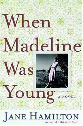 Jane Hamilton: When Madeline Was Young