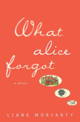 Liane Moriarty: What Alice Forgot