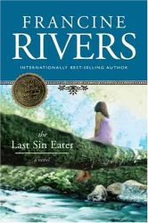 Francine Rivers: The Last Sin Eater