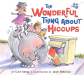 Cece Meng: The Wonderful Thing About Hiccups