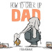 Fred Koehler: How to Cheer Up Dad