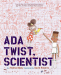 Andrea Beaty: Ada Twist, Scientist