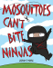 Jordan P. Novak: Mosquitoes Can't Bite Ninjas