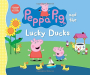 Candlewick Press: Peppa Pig and the Lucky Ducks