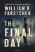 William R. Forstchen: The Final Day: A Novel (A John Matherson Novel)