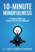 S.J. Scott: 10-Minute Mindfulness: 71 Habits for Living in the Present Moment
