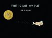 Jon Klassen: This Is Not My Hat