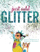 Angela DiTerlizzi: Just Add Glitter