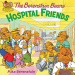 Mike Berenstain: The Berenstain Bears: Hospital Friends