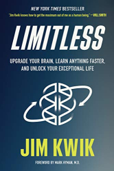 Kwik, Jim: Limitless: Upgrade Your Brain, Learn Anything Faster, and Unlock Your Exceptional Life