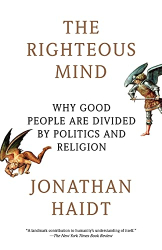 Haidt, Jonathan: The Righteous Mind: Why Good People Are Divided by Politics and Religion