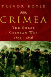 Trevor Royle: Crimea: The Great Crimean War, 1854-1856