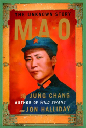 Jung Chang & Jon Halliday: Mao : The Unknown Story