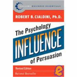 Robert B. Cialdini: Influence: The Psychology of Persuasion (Collins Business Essentials)