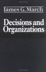 James March: Decisions and Organizations