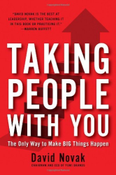 David Novak: Taking People With You: The Only Way to Make Big Things Happen