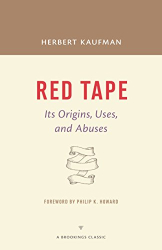 Herbert Kaufman: Red Tape: Its Origins, Uses, and Abuses (A Brookings Classic)