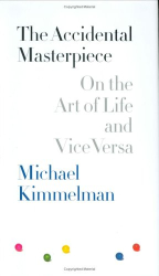 Michael Kimmelman: The Accidental Masterpiece