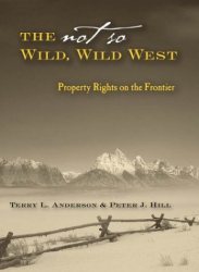 Anderson, Hill: The Not So Wild Wild West