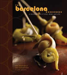 Andy Pforzheimer: The Barcelona Cookbook: A Celebration of Food, Wine, and Life