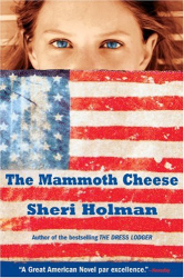 Sheri Holman: The Mammoth Cheese
