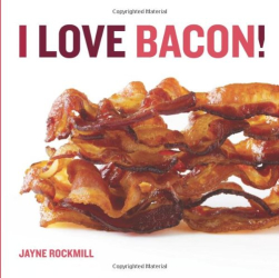 Jayne Rockmill: I Love Bacon!
