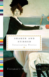 : Shaken and Stirred: Intoxicating Stories (Everyman's Library Pocket Classics Series)