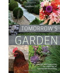 Stephen Orr: Tomorrow's Garden: Design and Inspiration for a New Age of Sustainable Gardening