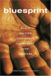 : Bluesprint: Black British Columbian Literature and Orature