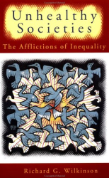 Richard Wilkinson: Unhealthy Societies: The Afflictions of Inequality