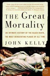 John Kelly: The Great Mortality: An Intimate History of the Black Death, the Most Devastating Plague of All Time