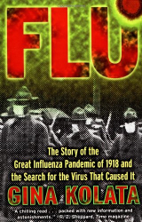 Gina Kolata: Flu: The Story Of The Great Influenza Pandemic of 1918 and the Search for the Virus that Caused It