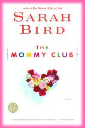 Sarah Bird: The Mommy Club