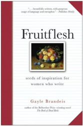Gayle Brandeis: Fruitflesh