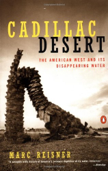Marc Reisner: Cadillac Desert: The American West and Its Disappearing Water, Revised Edition