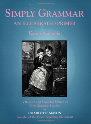 Karen Andreola: Simply Grammar: An Illustrated Primer