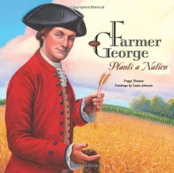 Peggy Thomas: Farmer George Plants a Nation