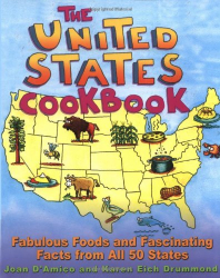 Joan D'Amico: The United States Cookbook: Fabulous Foods and Fascinating Facts From All 50 States