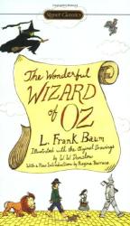 L. Frank Baum: The Wonderful Wizard of Oz (Signet Classics)