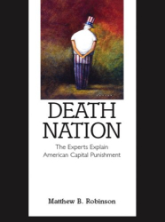 Matthew Robinson: Death Nation: The Experts Explain American Capital Punishment