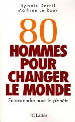 Sylvain Darnil et Mathieu Leroux: 80 Hommes pour changer le monde