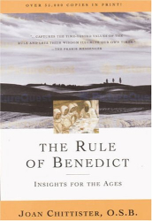 Sister Joan Chittister OSB: The Rule of Benedict: Insights for the Ages