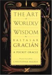 Baltasar Gracián: The Art of Worldly Wisdom