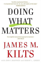 James M. Kilts: Doing What Matters