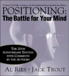 Al Ries: Positioning: The Battle for Your Mind, 20th Anniversary Edition