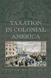 Alvin Rabushka: Taxation in Colonial America